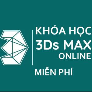 Update Những Khóa Học 3ds Max Online Miễn Phí Tại Hà Nội Và TpHCM