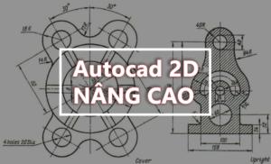 Khóa học Autocad nâng cao khác biệt như thế nào?