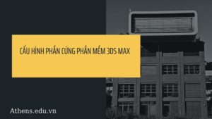 Phần cứng được đề xuất cho phần mềm 3DsMax
