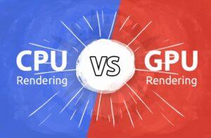 Render vray bằng CPU Hay GPU? Đâu Là Tốt Nhất?